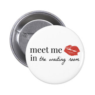 Meet Me in the Waiting Room Button