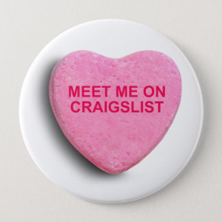 MEET ME ON CRAIGSLIST CANDY HEART 4 INCH ROUND BUTTON