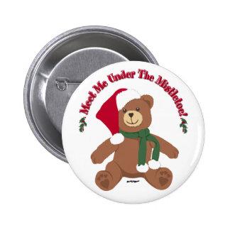 Meet Me Under The Mistletoe! Christmas Teddy Bear Pinback Button