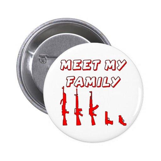 Meet My Gun Family Pin