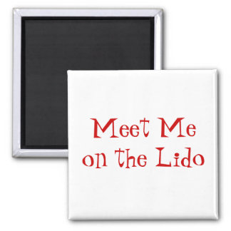 Meet on Lido Red on White Square Magnet