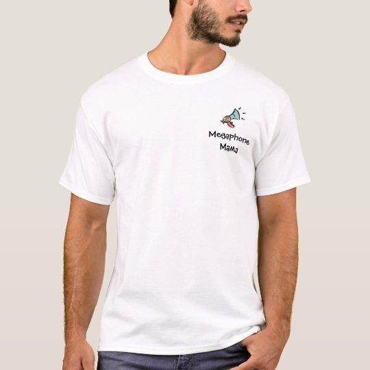 Megaphone Mama T-Shirt
