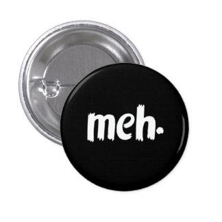 meh. 1 inch round button