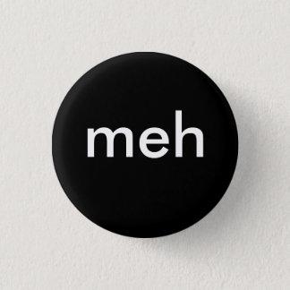 """""""meh"""" 1 inch round button"""