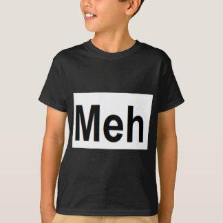 Meh Apparel T-Shirt