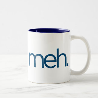 meh eh meh. Two-Tone coffee mug