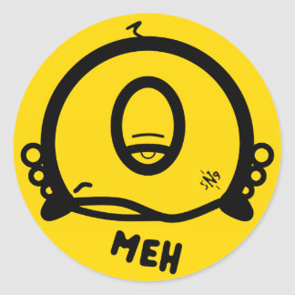 Meh (& the cool round thing with one eye) round sticker