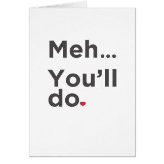 Meh… vous ferez la carte drôle de Saint-Valentin