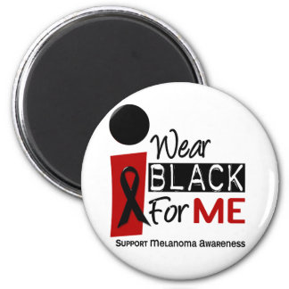 Melanoma I Wear Black For Me 9 Magnet