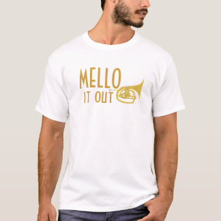 Mello it Out shirt