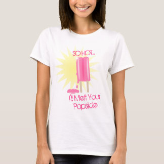 Melt Your Popsicle T-Shirt