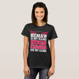 Memaw Is My Name Hugs Kisses Are My Game Tshirt