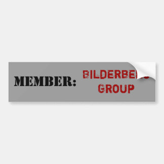 Member: Bilderberg Group Bumper Sticker