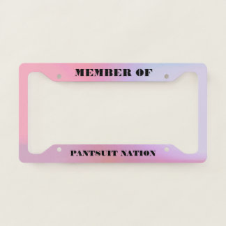 Member of Pantsuit Nation License Plate Frame