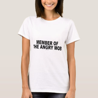 Member of the Angry Mob shirts