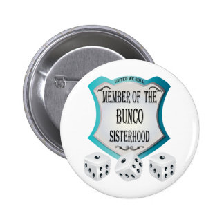 member of the bunco sisterhood buttons