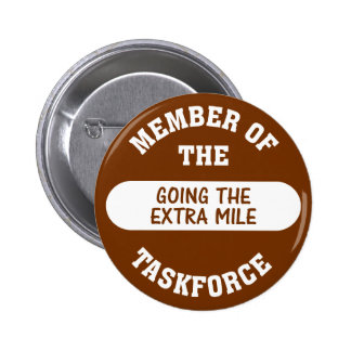 Member of the Going the Extra Mile Task Force Pinback Button