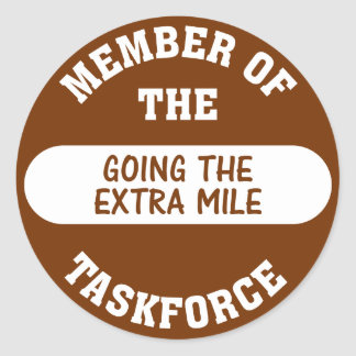 Member of the Going the Extra Mile Task Force Round Sticker