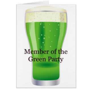 Member of the Green Party Beer St Patrick s Day Greeting Cards