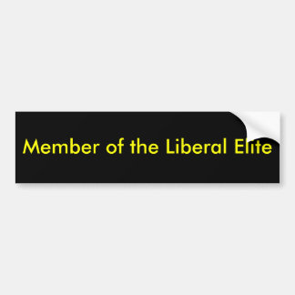 Member of the Liberal Elite Bumper Sticker
