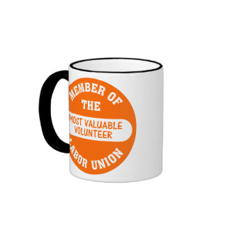 Member of the most valuable volunteer labor union mugs