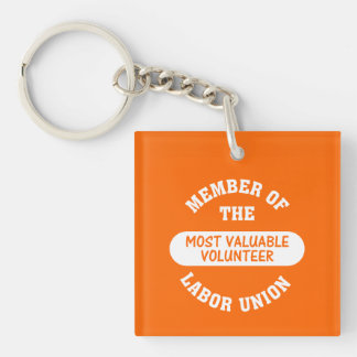Member of the most valuable volunteer labor union Single-Sided square acrylic keychain