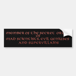 Member of the Secret Order bumper stickers