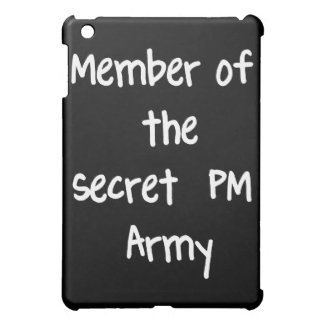 Member of the Secret PM Army iPad Mini Covers