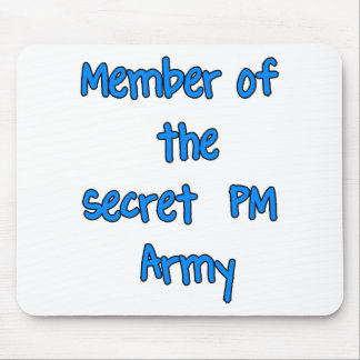Member of the Secret PM Army Mouse Pad