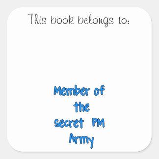 Member of the Secret PM Army Square Sticker