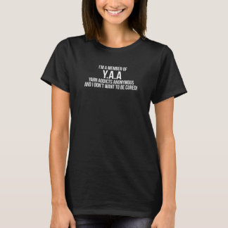 Member of Y.A.A. Yarn Addicts Anonymous Crochet T-Shirt