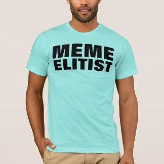 MEME ELITIST T-Shirt