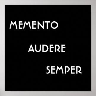 MEMENTO AUDERE SEMPER POSTER