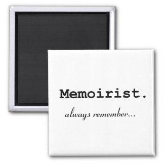 Memoirist, always remember - Magnet