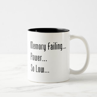 Memory Failing... Power... So Low... Two-Tone Coffee Mug