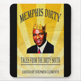 Memphis Dirty:  Tales from the Dirty South Mouse Pad
