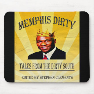 Memphis Dirty:  Tales from the Dirty South Mouse Pads