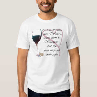 Men are like fine Wine humorous gifts Shirts