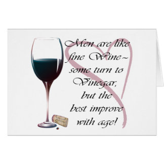 Men are like fine Wine humourous gifts Card
