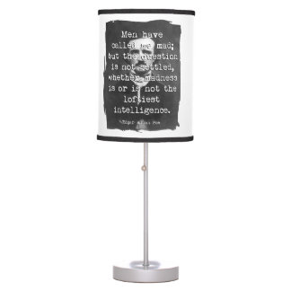 Men Have Called Me Mad Poe Quote Table Lamp