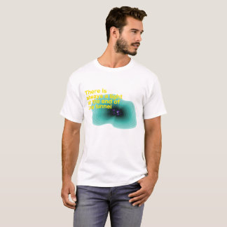 Men light at the end of tunnel t-shirt