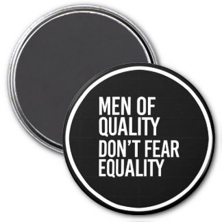 Men of Quality don't fear Equality - - white - Magnet