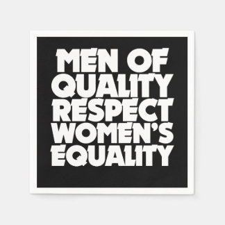 Men of quality respect women's equality paper napkins