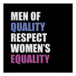 """Men Of Quality Respect Women's Equality"" Poster"
