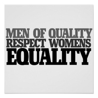 Men of quality respect womens equality poster