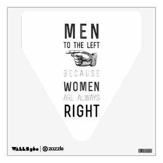 men to the left cuz women have always right |quote wall decal