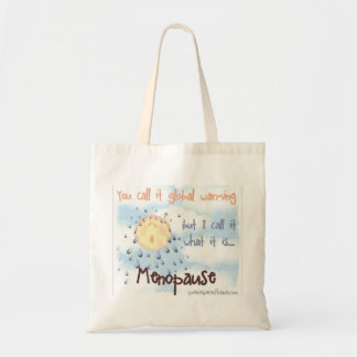 Menopause...Not Global Warming Budget Tote Bag