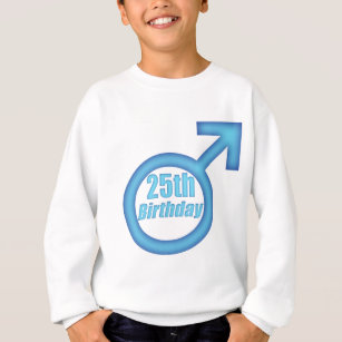 Mens 25th Birthday Gifts Sweatshirt