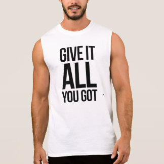 Mens Give it All You Got Tank Top by Adella Pasos