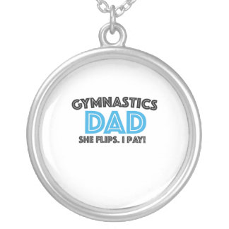 Men's Gymnastics Dad She Flips I Pay Sports Dad Silver Plated Necklace
